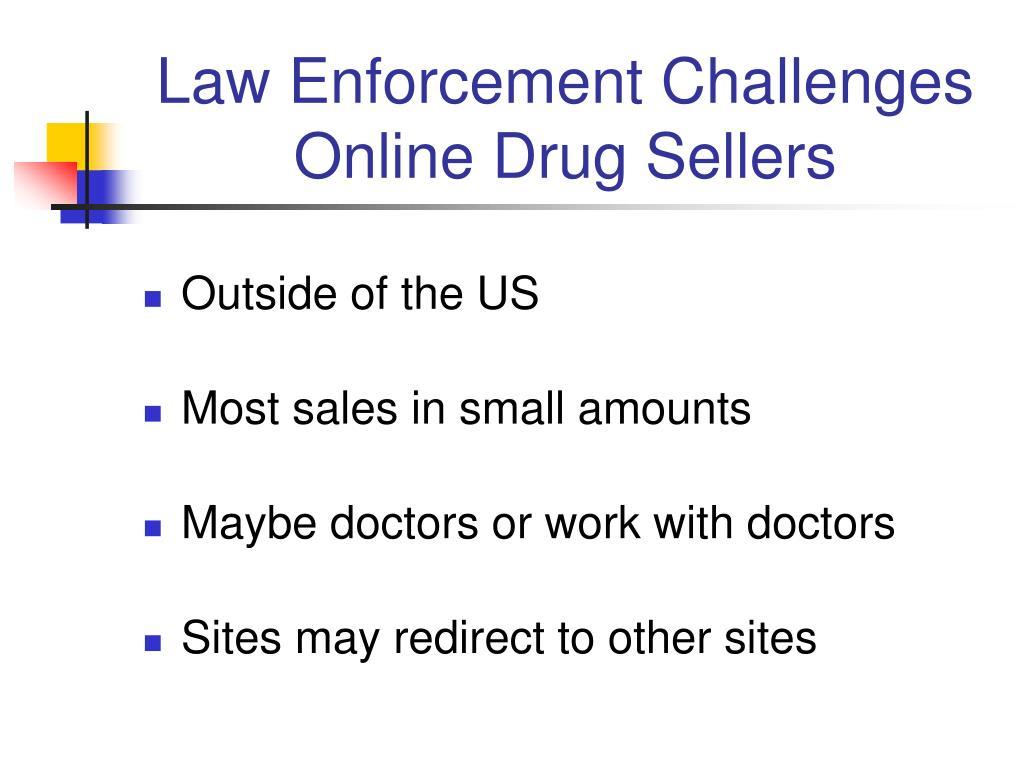 Law Enforcement Challenges Online Drug Sellers