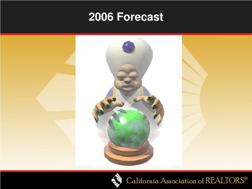 2006 Forecast