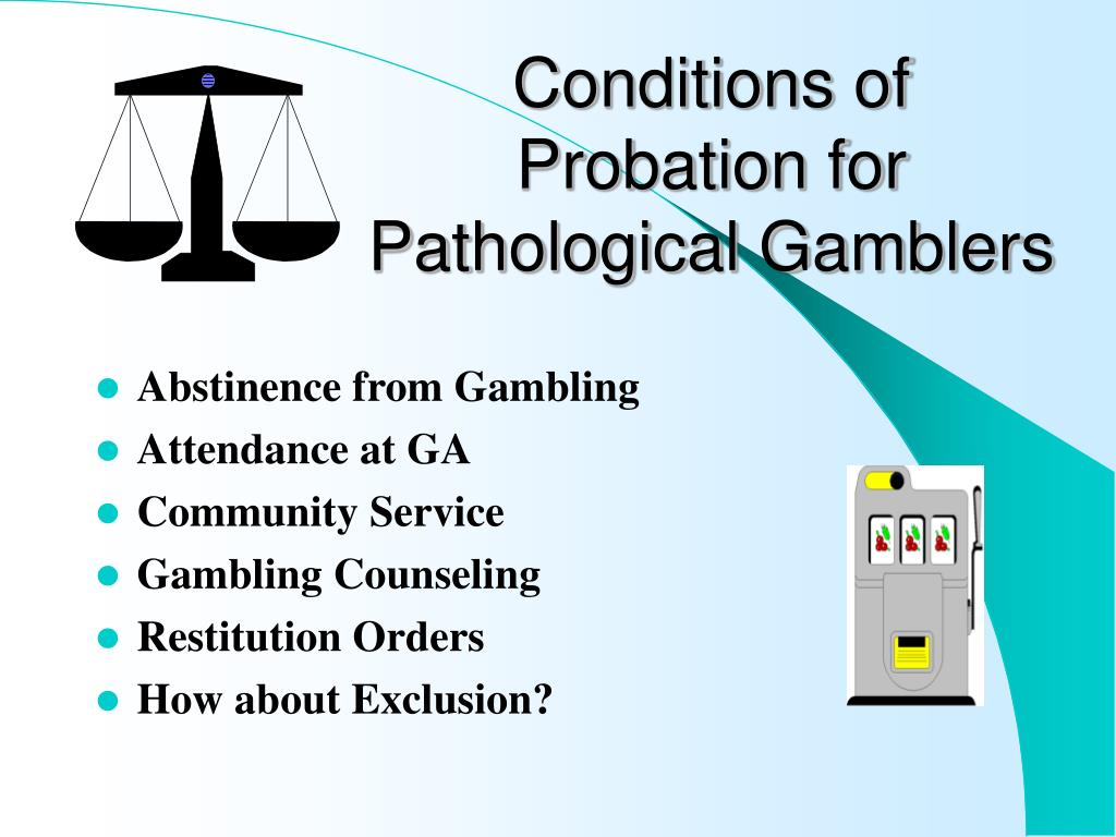 Conditions of Probation for Pathological Gamblers