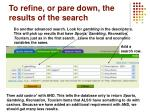 to refine or pare down the results of the search