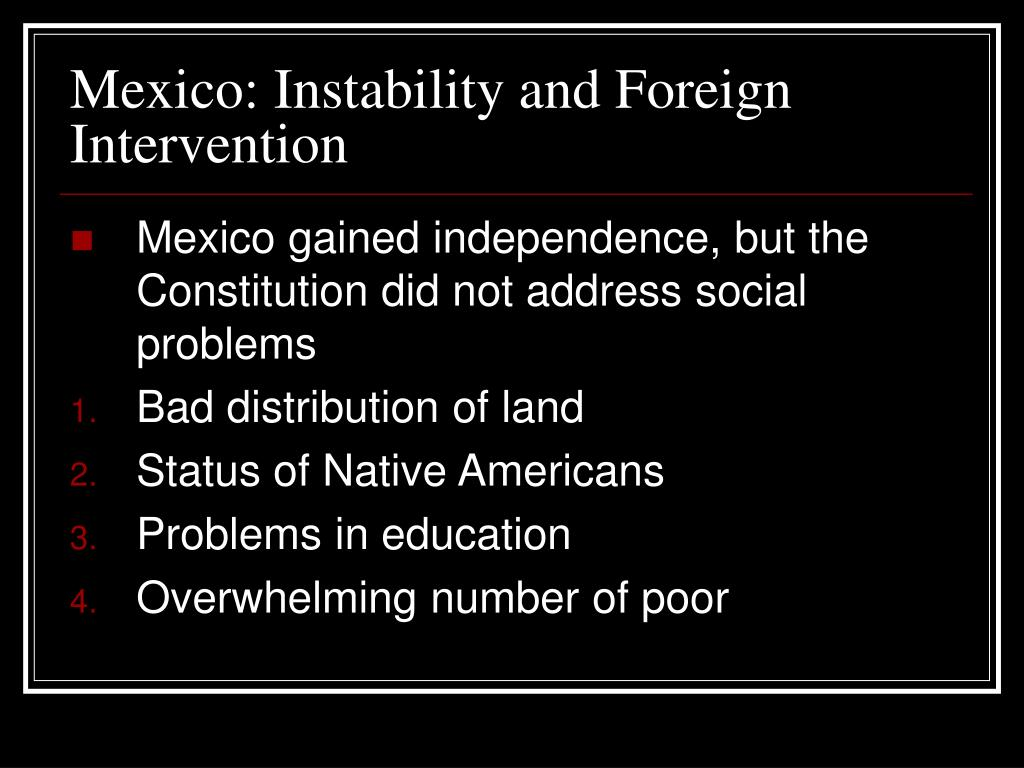 Mexico: Instability and Foreign Intervention