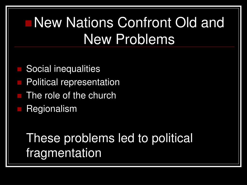 New Nations Confront Old and New Problems