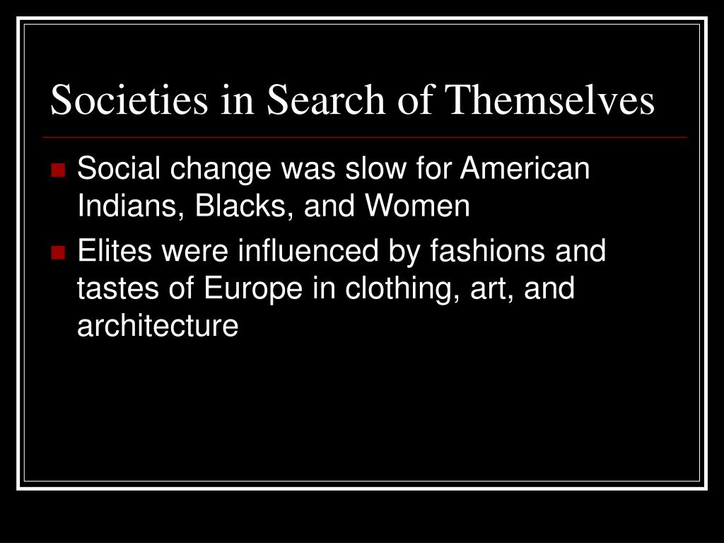 Societies in Search of Themselves