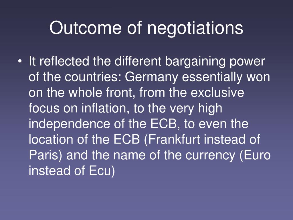 Outcome of negotiations