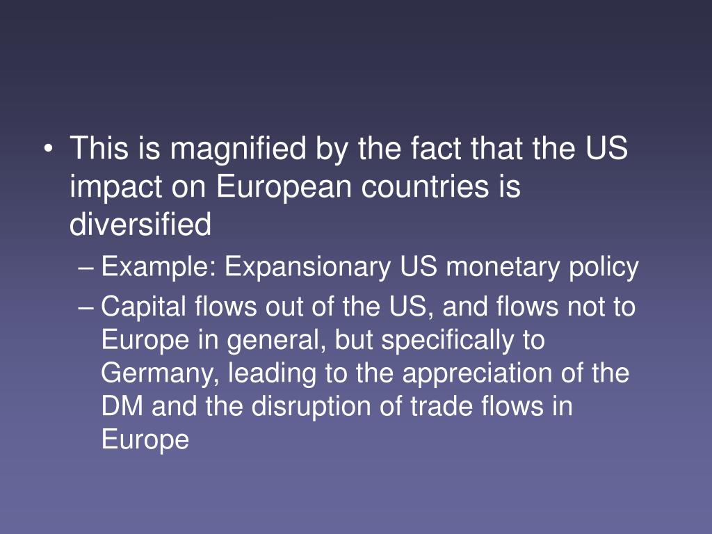 This is magnified by the fact that the US impact on European countries is diversified