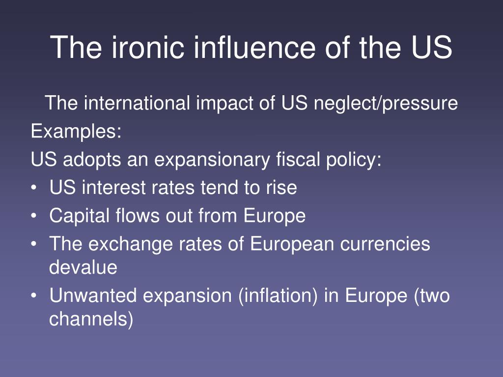 The ironic influence of the US