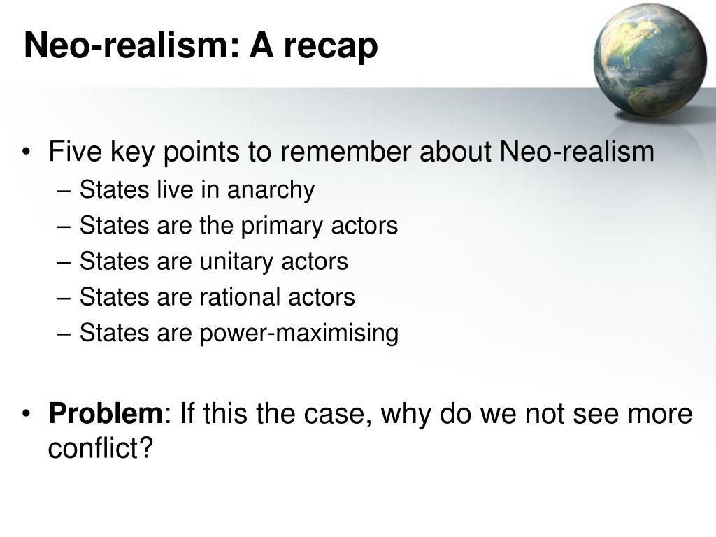 Neo-realism: A recap