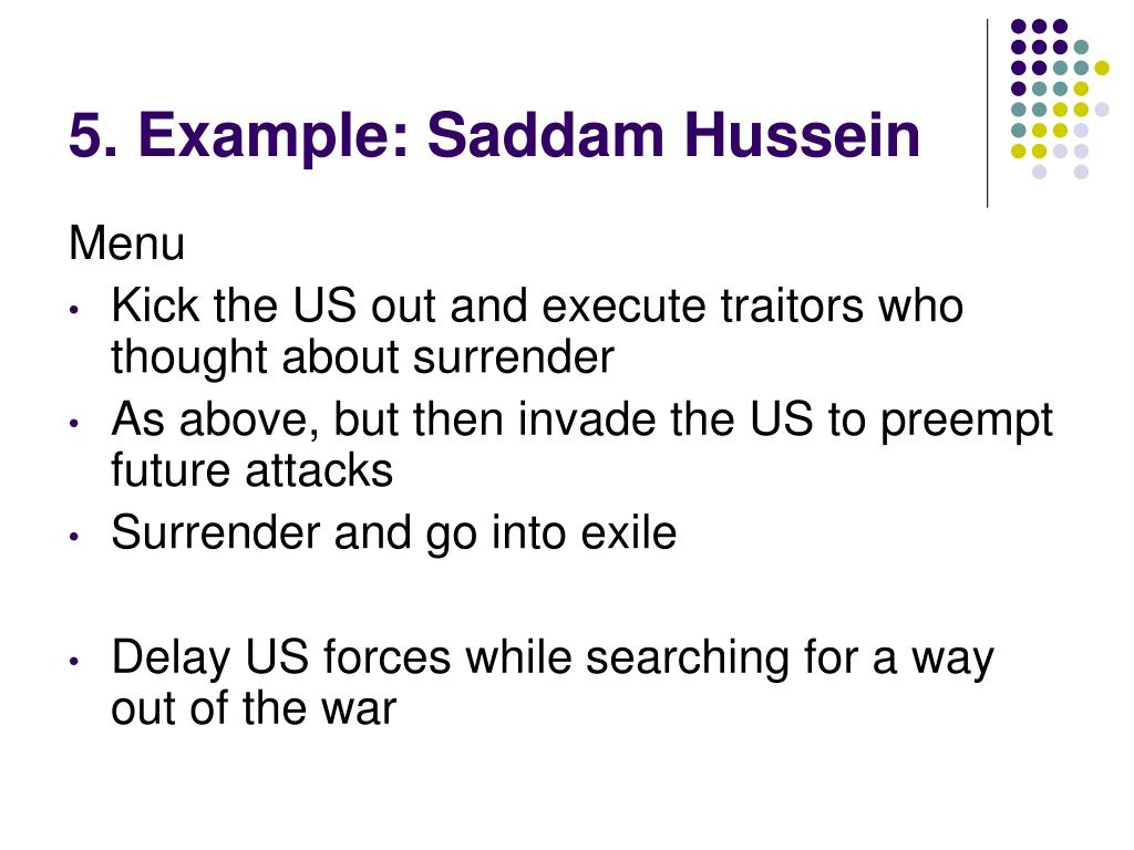 5. Example: Saddam Hussein
