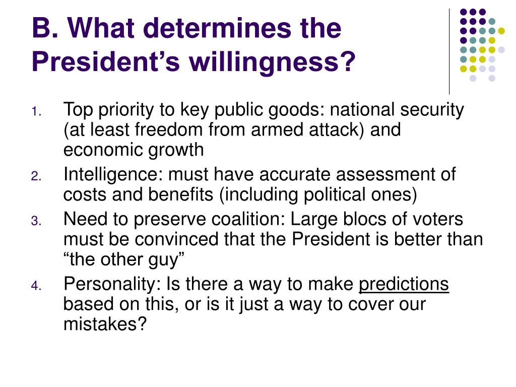 B. What determines the President's willingness?