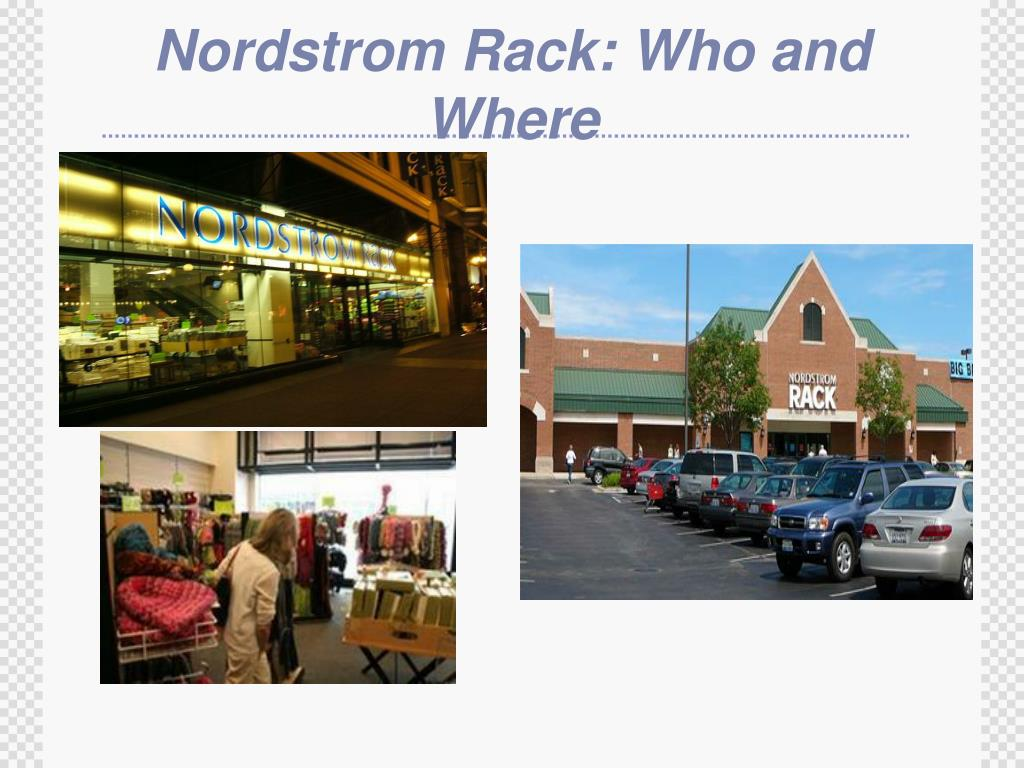 Nordstrom Rack: Who and Where