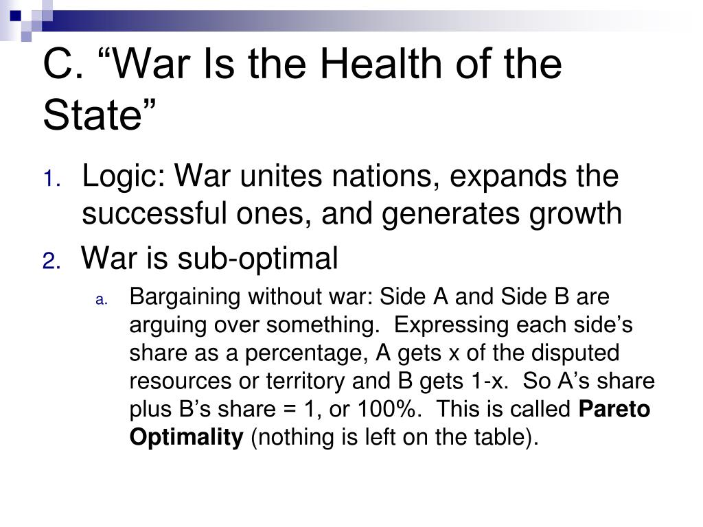 "C. ""War Is the Health of the State"""