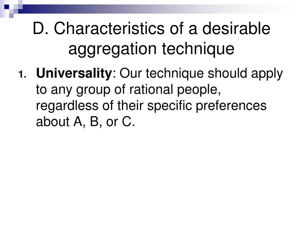D. Characteristics of a desirable aggregation technique