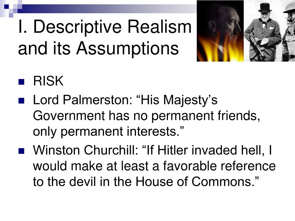 I. Descriptive Realism and its Assumptions