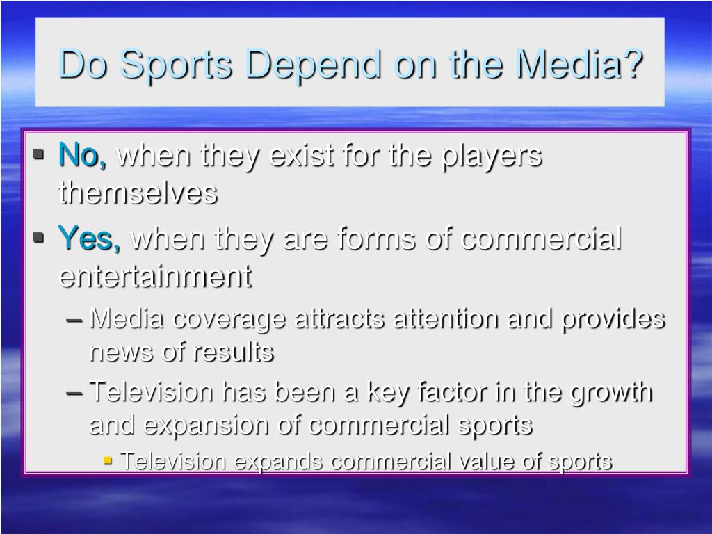 Do Sports Depend on the Media?