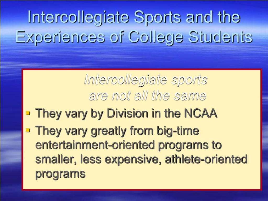 Intercollegiate Sports and the Experiences of College Students