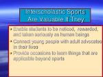 interscholastic sports are valuable if they