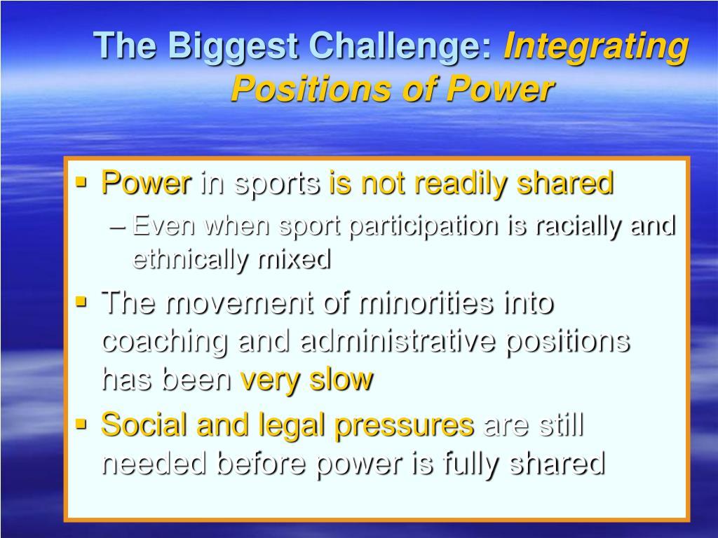 The Biggest Challenge: