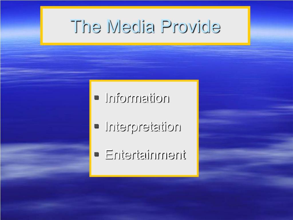 The Media Provide