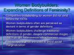 women bodybuilders expanding definitions of femininity