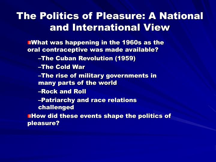 The politics of pleasure a national and international view