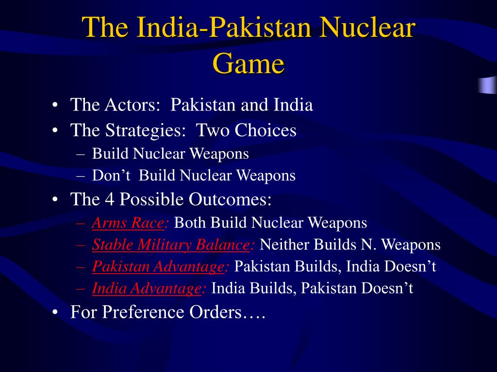 The India-Pakistan Nuclear Game