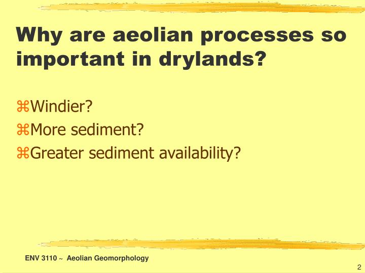 Why are aeolian processes so important in drylands?