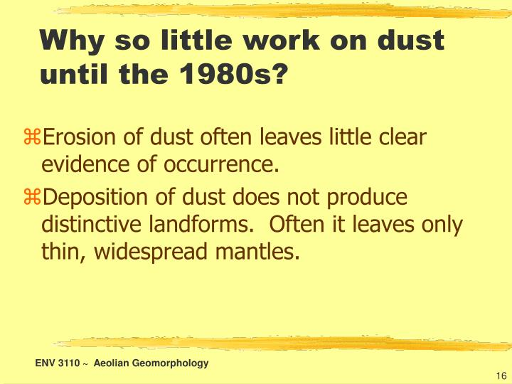Why so little work on dust until the 1980s?
