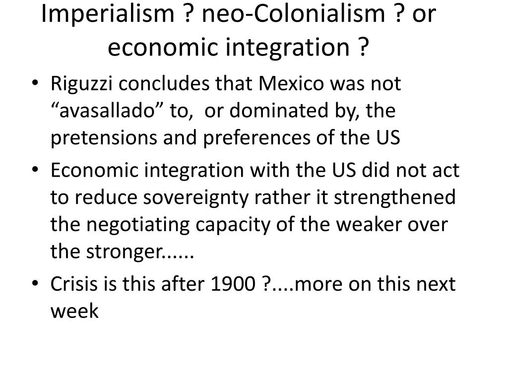 Imperialism ? neo-Colonialism ? or economic integration ?
