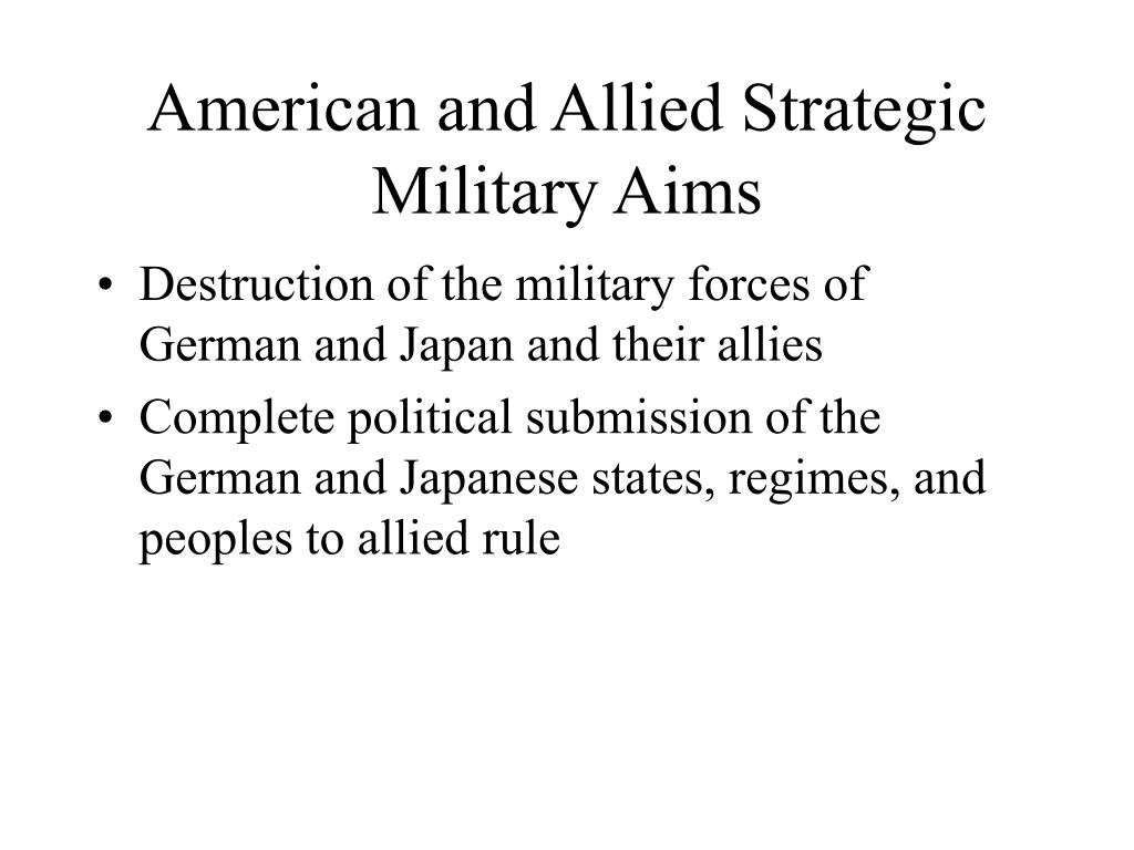 American and Allied Strategic Military Aims