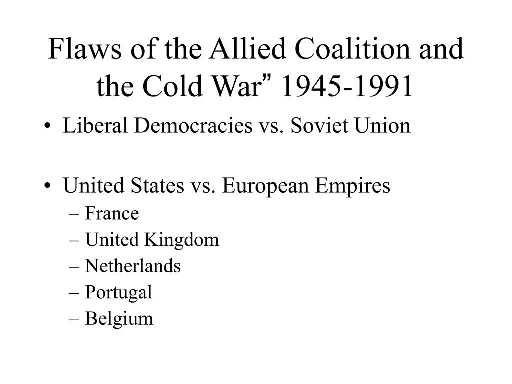 Flaws of the Allied Coalition and the Cold War