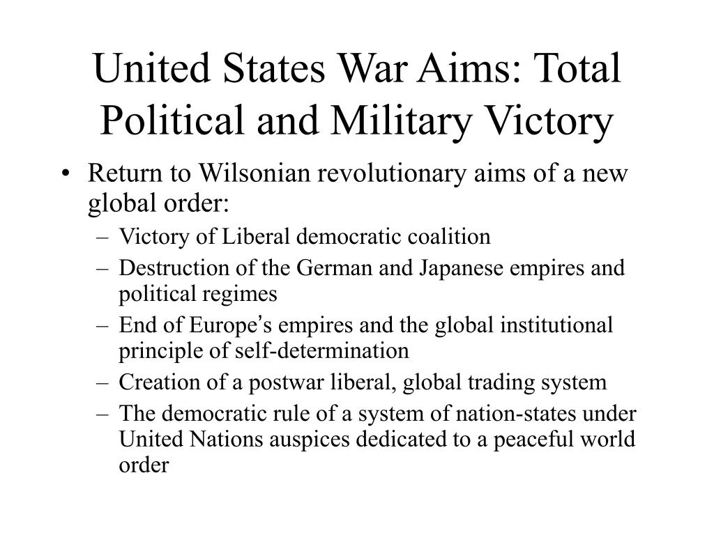 United States War Aims: Total Political and Military Victory