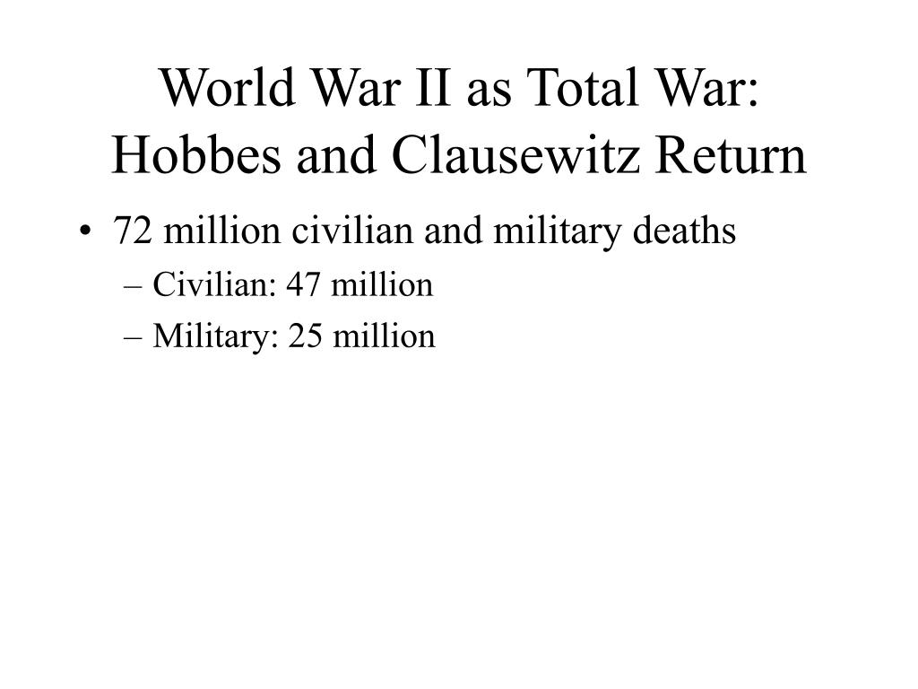 World War II as Total War: Hobbes and Clausewitz Return