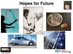 hopes for future