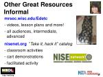other great resources informal
