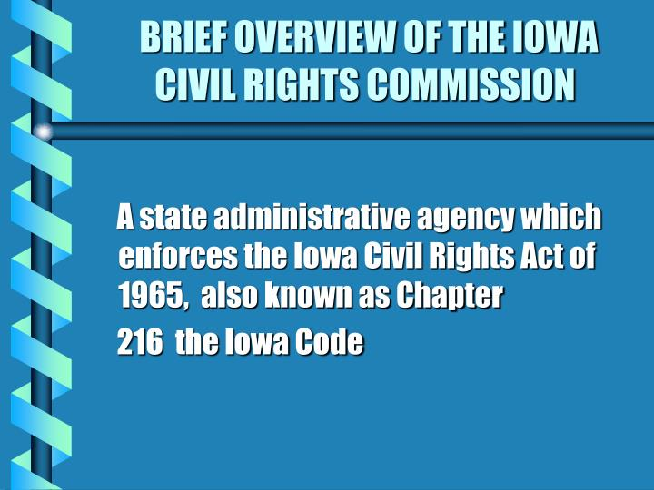 Brief overview of the iowa civil rights commission