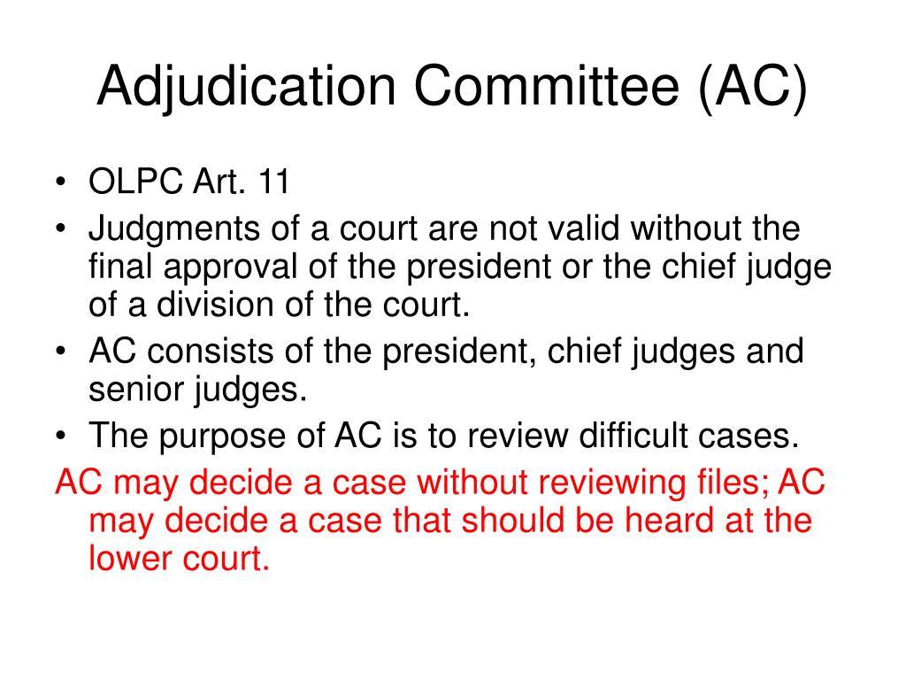 Adjudication Committee (AC)