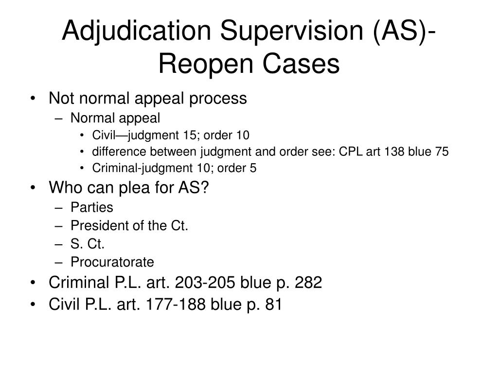Adjudication Supervision (AS)-Reopen Cases
