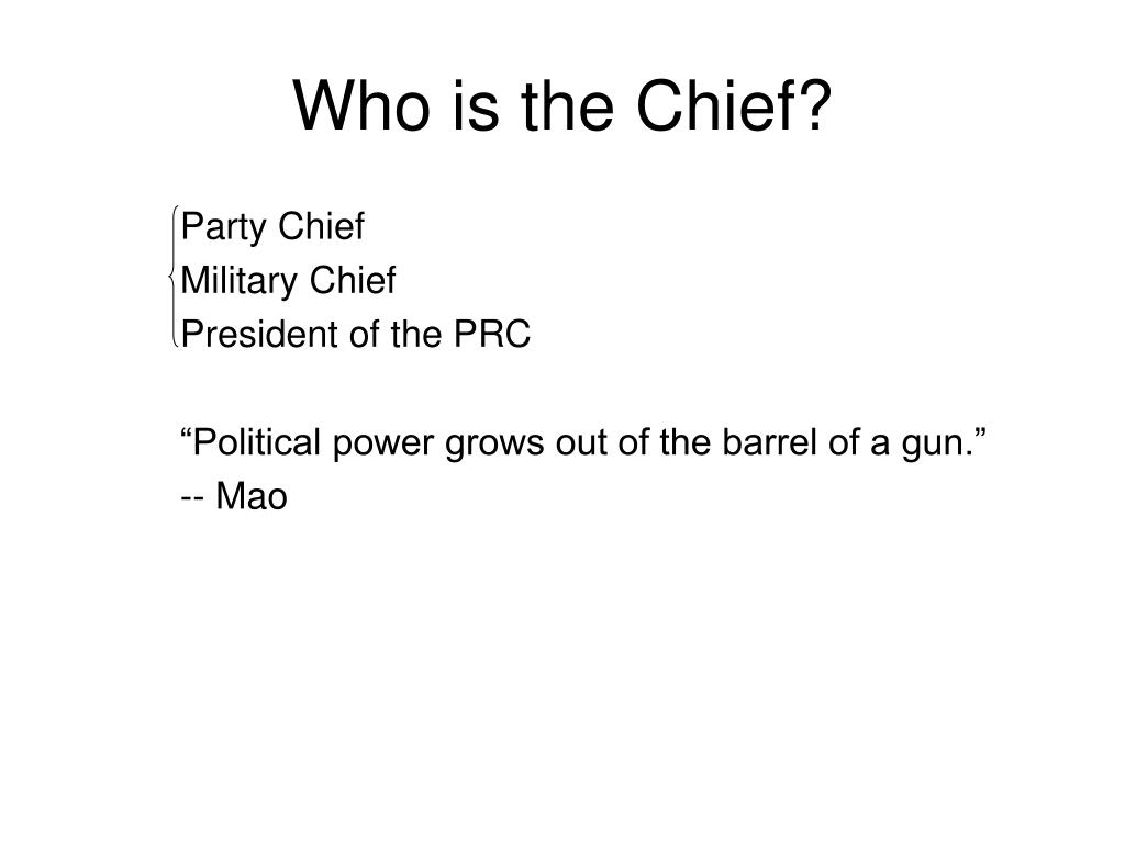 Who is the Chief?