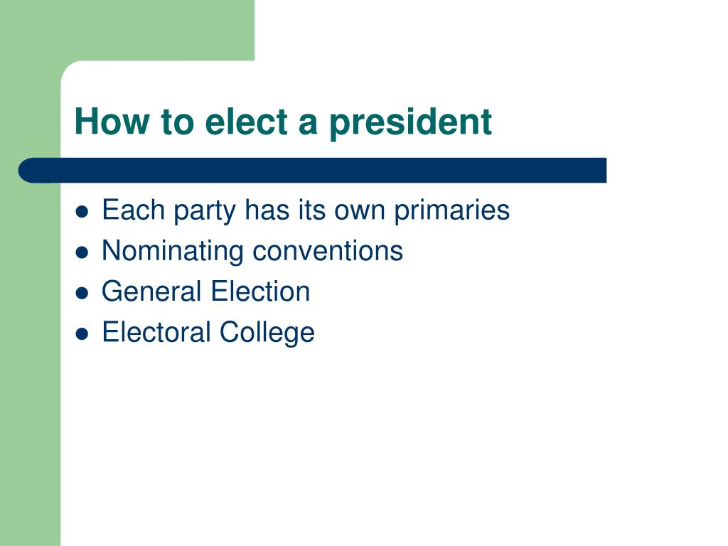 How to elect a president