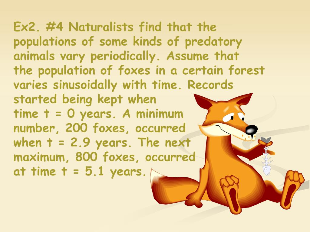 Ex2. #4 Naturalists find that the