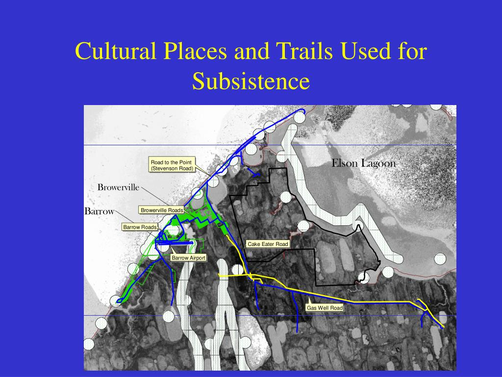 Cultural Places and Trails Used for Subsistence