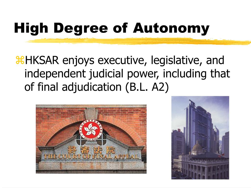 High Degree of Autonomy