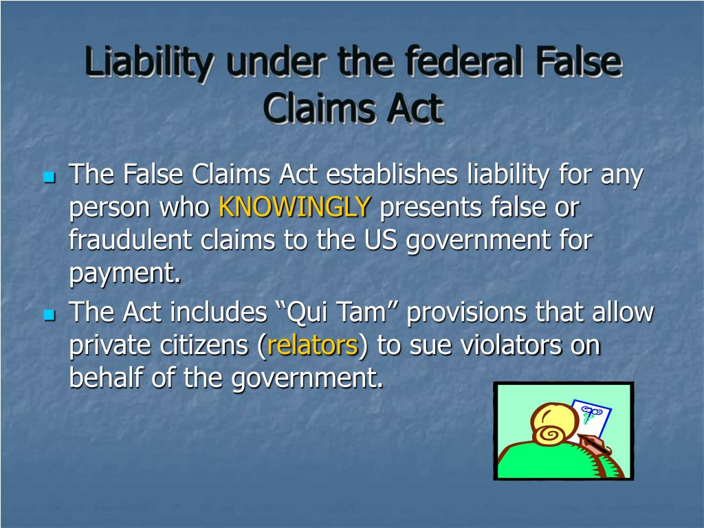 Liability under the federal False Claims Act