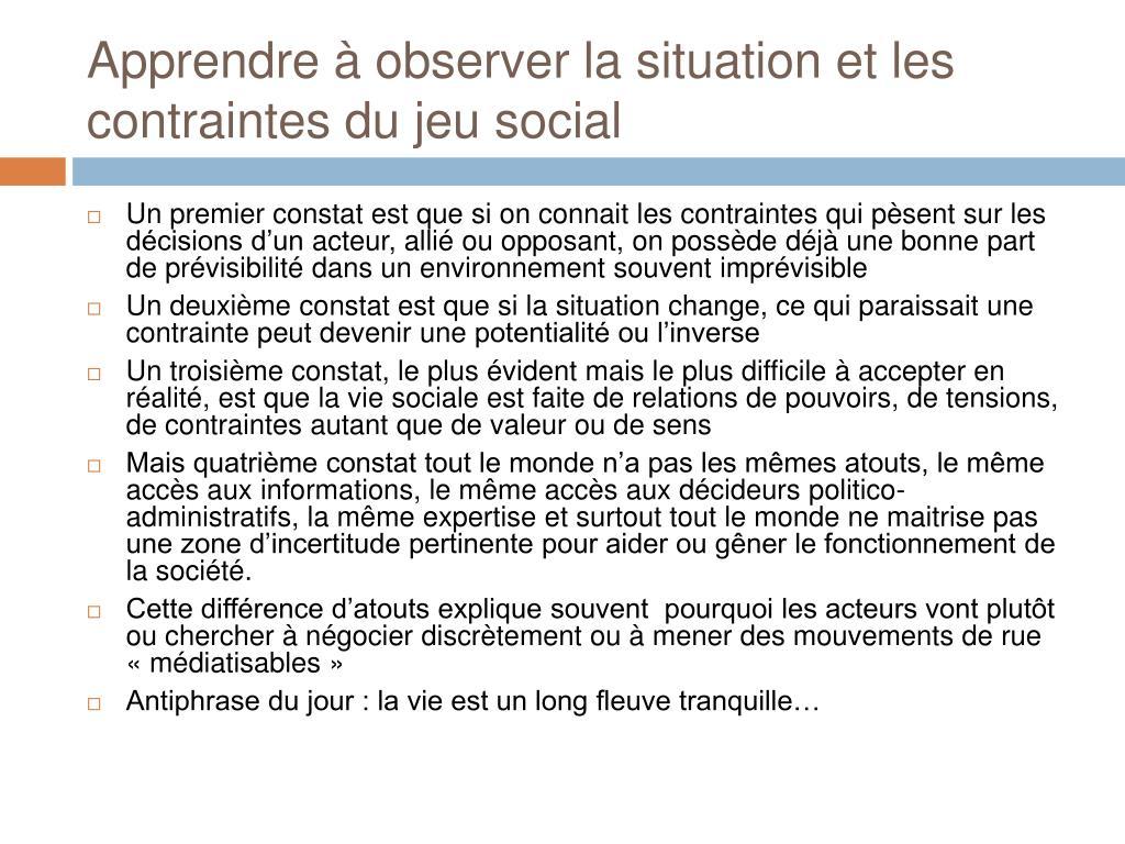 Apprendre à observer la situation et les contraintes du jeu social