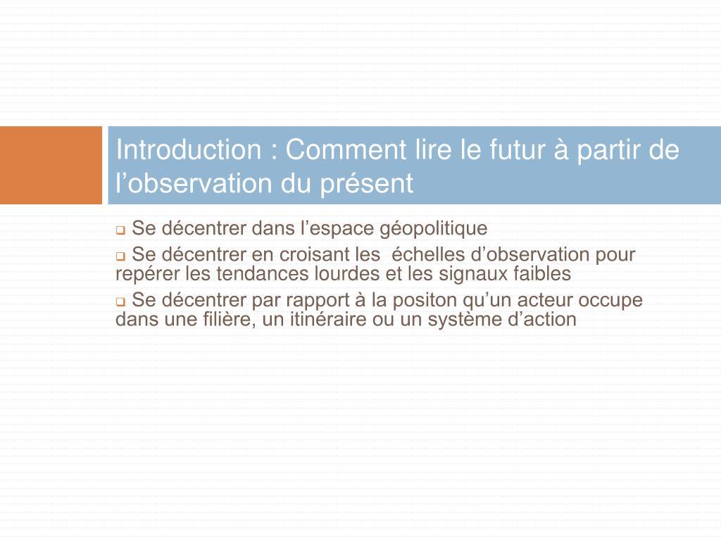 Introduction : Comment lire le futur à partir de l'observation du présent