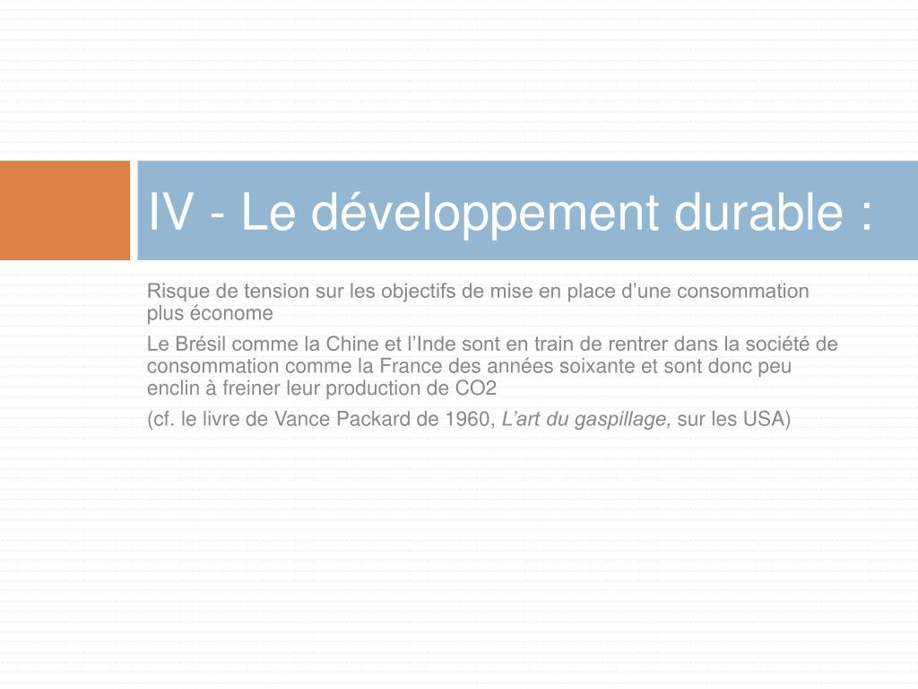 IV - Le développement durable :