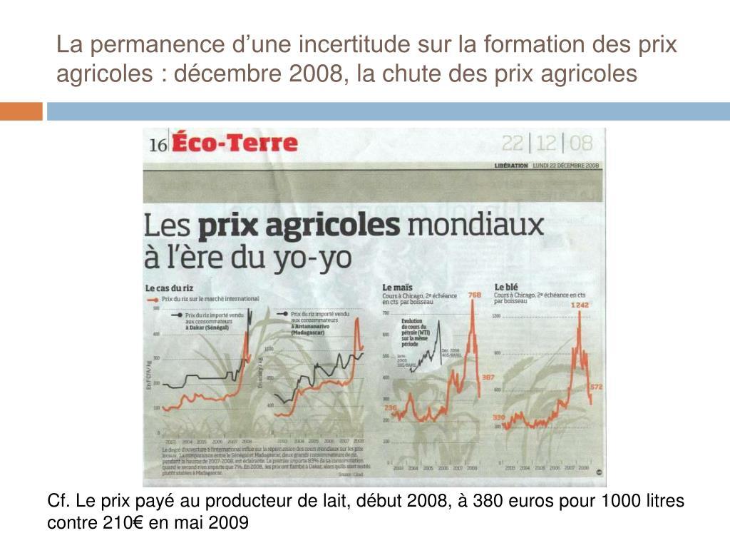 La permanence d'une incertitude sur la formation des prix agricoles : décembre 2008, la chute des prix agricoles