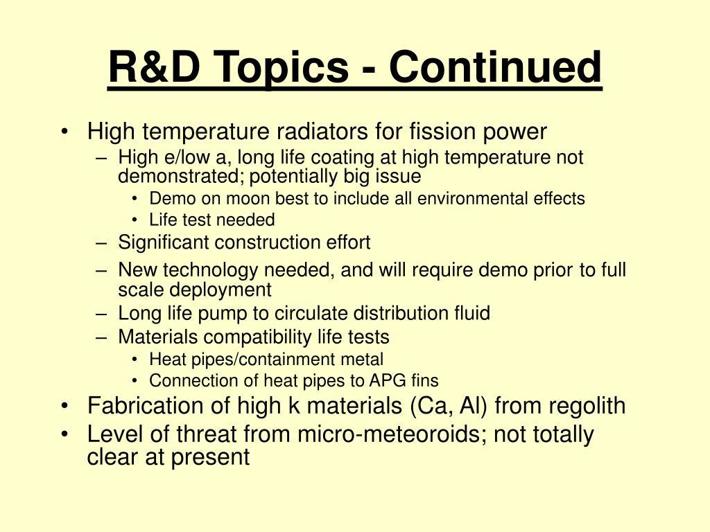 R&D Topics - Continued