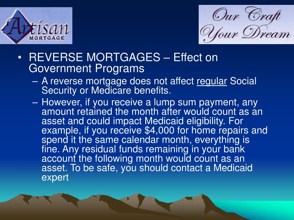 REVERSE MORTGAGES – Effect on Government Programs