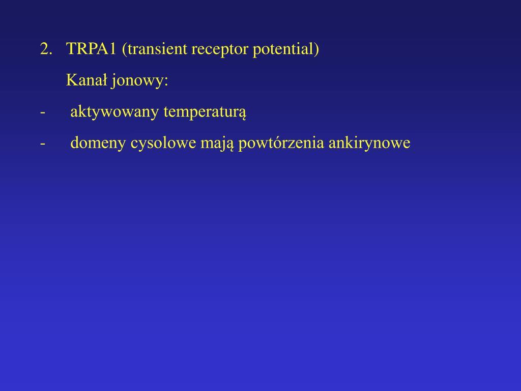 TRPA1 (transient receptor potential)